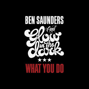 Ben Saunders and GLOWINTHEDARK